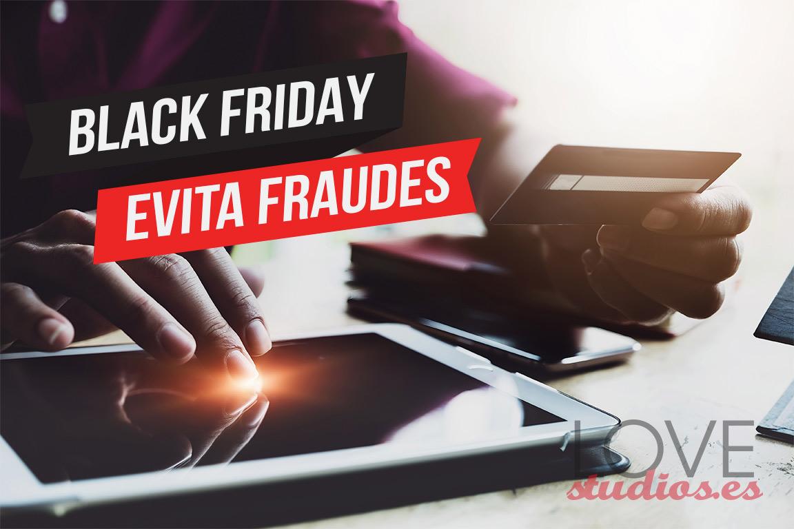 black-friday-2020-consejos-para-evitar-fraudes-love-studios