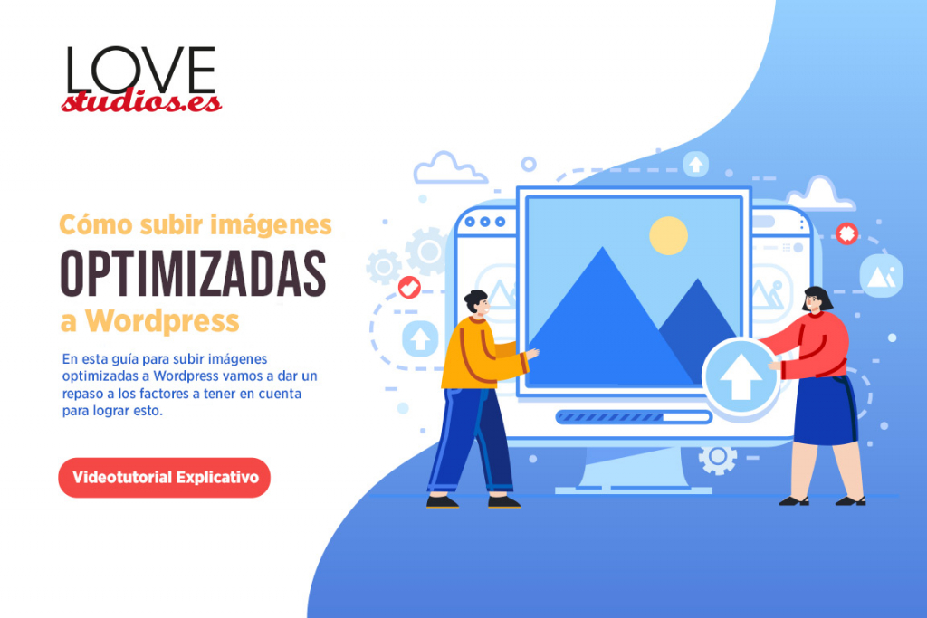 guia-para-subir-imagenes-optimizadas-a-wordpress-lovestudios