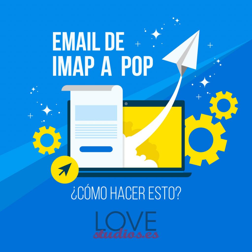 como-cambiar-cuenta-email-de-imap-a-pop-para-no-perder-correos-lovestudios-1and1-ionos