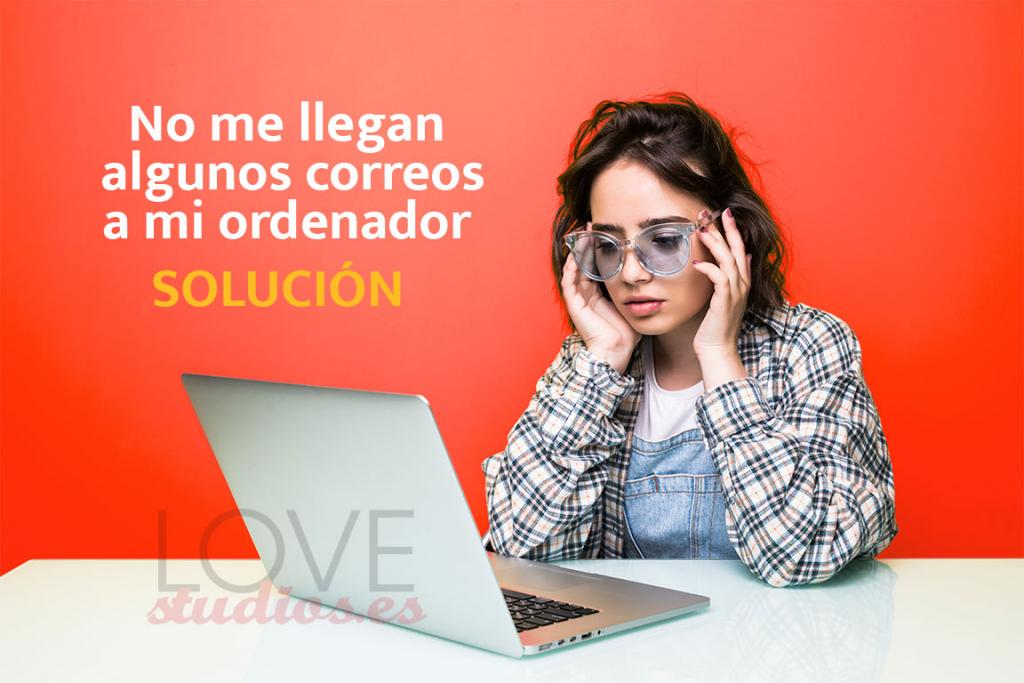 no-me-llegan-correos-a-mi-ordenador-servidores-1and1-solucion-lovestudios